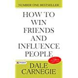 How to Win Friends and Influence People (Illustrated): Dale Carnegie's all time International Best Selling Self-Help Books Ev