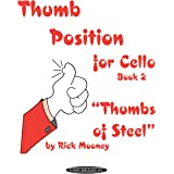 "Thumb Position for Cello , Bk 2: """"Thumbs of Steel"