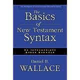 Basics of New Testament Syntax: An Intermediate Greek Grammar
