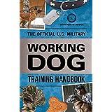 The Official U.S. Military Working Dog Training Handbook