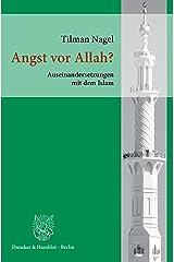 Angst vor Allah?: Auseinandersetzungen mit dem Islam. (German Edition) Kindle Edition