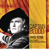 Captain Blood : The Classic Film Scores For Errol Flynn