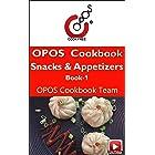 Snacks & Appetizers : Book 1: OPOS Cookbook (Snacks & Appetizers : OPOS Cookbooks)