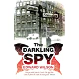 The Darkling Spy: 'It's on par with John le Carré....It's that good' Tribune (Catesby Book 2)