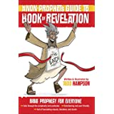 Non-Prophet's Guide (TM) to the Book of Revelation: Bible Prophecy for Everyone
