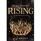 Dead Moons Rising: First in the Honest Scrolls series