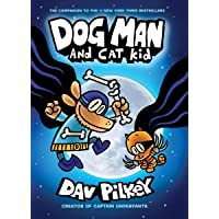 Dog Man and Cat Kid: From the Creator of Captain Underpants…