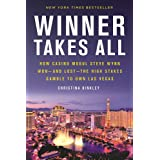 Winner Takes All: How Casino Mogul Steve Wynn Won―and Lost―the High Stakes Gamble to Own Las Vegas