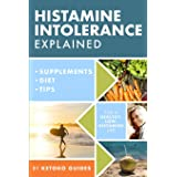 Histamine Intolerance Explained: 12 Steps To Building a Healthy Low Histamine Lifestyle, featuring the best low histamine sup