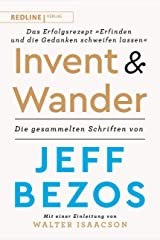 """Invent and wander – Das Erfolgsrezept """"Erfinden und die Gedanken schweifen lassen"""": Die gesammelten Schriften von Jeff Bezos (German Edition) Kindle Edition"""