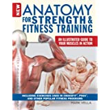 Anatomy for Strength and Fitness Training: An Illustrated Guide to Your Muscles in Action Including Exercises Used in Crossfi