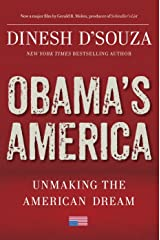 Obama's America: Unmaking the American Dream Kindle Edition