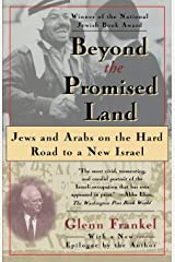 Beyond the Promised Land: Jews and Arabs on the Hard Road to a New Israel Paperback