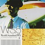 World Standard.05 - A Tatsuo Sunaga Live Mix