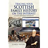 Tracing Your Scottish Family History on the Internet: A Guide for Family Historians (Tracing Your Ancestors)