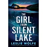 The Girl from Silent Lake: A totally gripping and heart-pounding crime thriller: 1