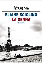 La Senna. Storia e mito Paperback
