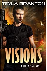 Visions: A Post-Apocalyptic Dystopian Sci-Fi Novel (A Colony Six Book 2) Kindle Edition