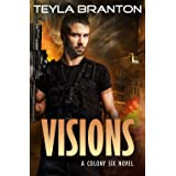 Visions: A Post-Apocalyptic Dystopian Sci-Fi Novel (A Colony Six Book 2)