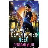 The Unlikeable Demon Hunter: Need: Need: A Devilishly Funny Urban Fantasy Romance: 3