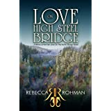 Love On High Steel Bridge (Love On The Pacific Shores Series Book 6)