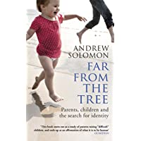 Far From The Tree: Parents, Children and the Search for Iden…