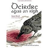 Deirdre agus an Rìgh: A short novel for Gaelic learners (Learn Gaelic with folk tales)
