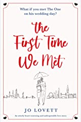 The First Time We Met: An utterly heart-warming and unforgettable love story Kindle Edition