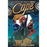 Cape (The League of Secret Heroes Book 1)
