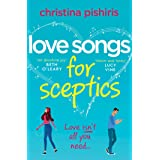 Love Songs for Sceptics: A laugh-out-loud love story you won't want to miss!