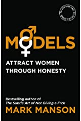 Models: Attract Women Through Honesty Kindle Edition