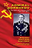 Admiral Gorshkov: The Man Who Challenged the U.S. Navy (Blue…
