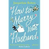 How to Marry Your Husband: A hilarious and heartwarming romantic comedy