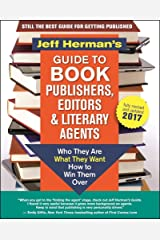 Jeff Herman's Guide to Book Publishers, Editors and Literary Agents 2017: Who They are, What They Want, How to Win Them Over Paperback
