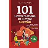 101 Conversations in Simple German: Short Natural Dialogues to Boost Your Confidence & Improve Your Spoken German (101 Conver