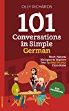 101 Conversations in Simple German: Short Natural Dialogues…