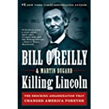 Killing Lincoln: The Shocking Assassination That Changed America