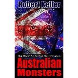 True Crime: Australian Monsters: 24 Horrific Australian Serial Killers