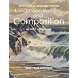 landscape painting and composition: An Artist´s Handbook (The Secrets of landscape Painting)