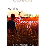 When We Were Strangers: 4 Pre-Series Stories (One More Thing Book 1)