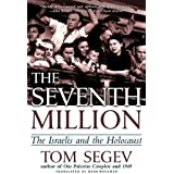 The Seventh Million: The Israelis and the Holocaust