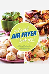 The Easiest Air Fryer Book Ever! Kindle Edition