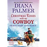 Christmas Kisses with My Cowboy: Three Charming Christmas Cowboy Romance Stories
