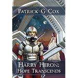 Harry Heron Hope Transcends (The Harry Heron Series Book 6)