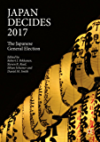 Japan Decides 2017: The Japanese General Election (English Edition)