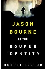 The Bourne Identity: The first Jason Bourne thriller Kindle Edition