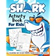 Shark Activity Book for Kids Ages 4-8: A Fun Kid Workbook Game For Learning, Fish Coloring, Dot to Dot, Mazes, Word Search an