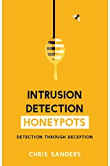Intrusion Detection Honeypots: Detection through Deception Kindle Edition