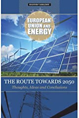 EUROPEAN UNION AND ENERGY-THE ROUTE TOWARDS 2050-THOUGHTS, IDEAS AND CONCLUSIONS ペーパーバック