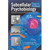 Subcellular Psychobiology Diagnosis Handbook: Subcellular Causes of Psychological Symptoms (1)